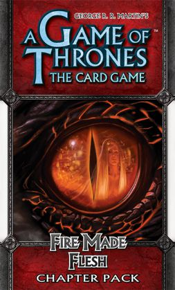 AGOT LCG: Fire made Flesh (Conquest and Defiance 3)